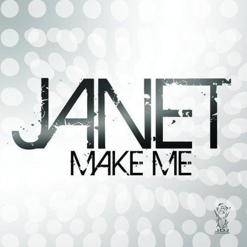 Janet Make Me