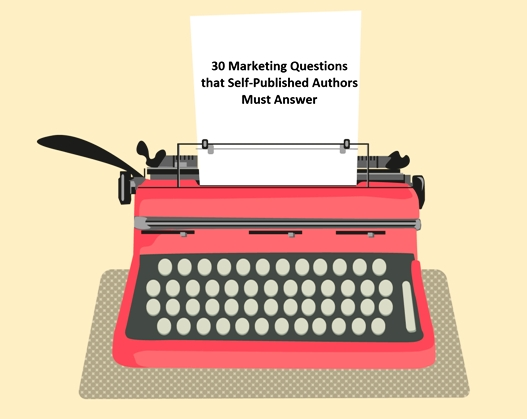 30 Marketing Questions that Self-Published Authors Must Answer - self published author
