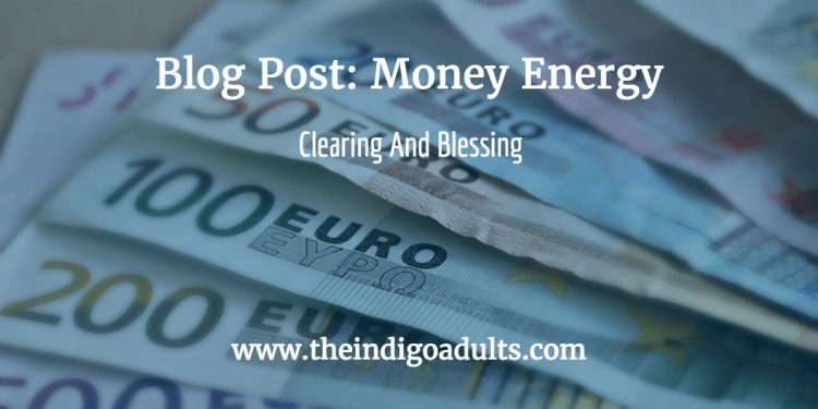 Money Energy Clearing Blessing Indigo adults