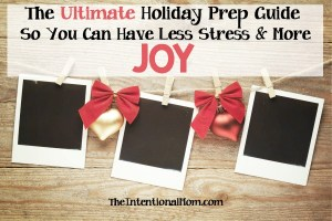 The Ultimate Holiday Prep Guide So You Can Have Less STRESS & More JOY