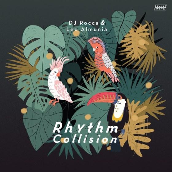 DJ Rocca & Leo Almunia - Rhythm Collision [Really Swing]