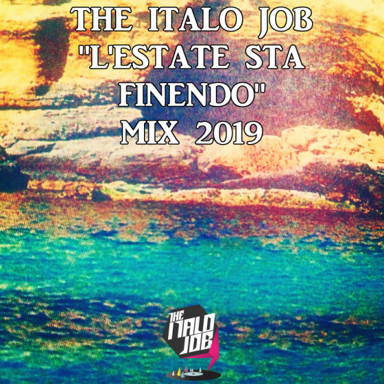 The Italo Job L'Estate Sta Finendo Mix 2019
