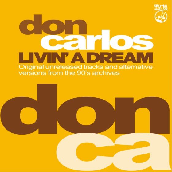 Don Carlos - Livin' A Dream [Irma Records]