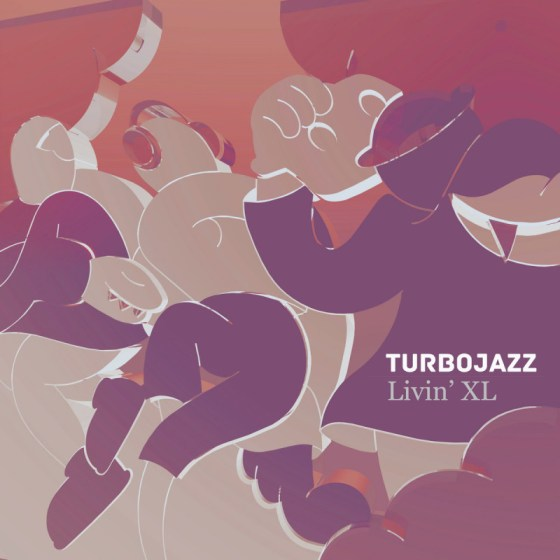 Turbojazz - Livin' XL [SupportSystem Recordings]