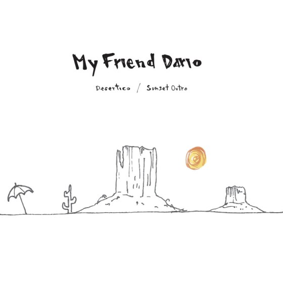 My Friend Dario - Desertico / Sunset Outro [Hell Yeah Recordings]