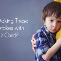 Do You Make These Simple Mistakes with Your ADHD Child?