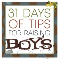 31 Days of Tips for Raising Boys
