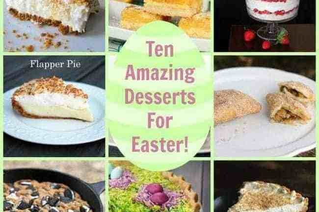 Ten To-Die-For Desserts For Easter