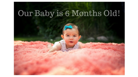 Our Baby is 6 months old!