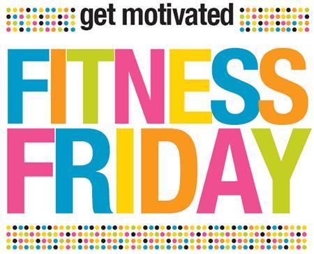 fitnessfriday2 Fitness Friday 14