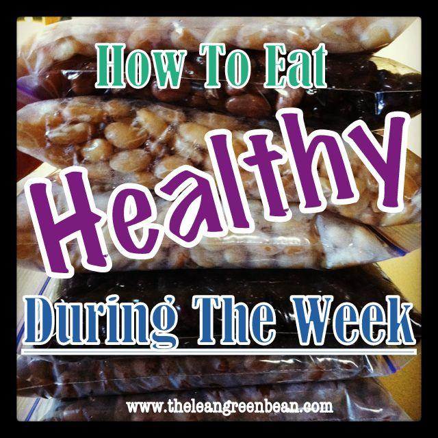 healthy How To Eat Healthy During The Week