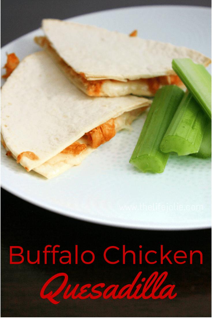 Buffalo Chicken Quesadilla | The Life Jolie