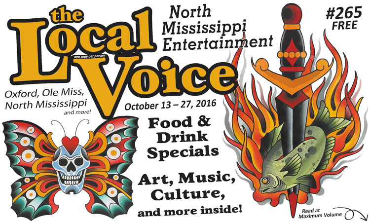The Local Voice #265 is out now – Entertainment Newspaper in Oxford, Ole Miss, and North Mississippi