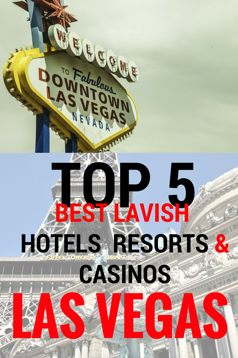 TOP 5 BEST LAVISH LAS VEGAS HOTELS IN AMERICA