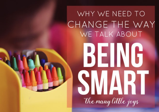 "Parents want their kids to succeed, but did you know that telling your child that he or she is a smart kid can actually have negative results? Here's what I learned in six years of teaching about how to help every child understand that their ability to be ""smart"" is within their control."