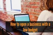 How to open a business with a low budget