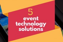 5 event technology solutions that savvy event planners can use to help stand out from the crowd
