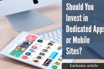 Discussing options: Should you invest in Dedicated Apps or Mobile Sites?