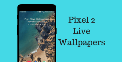 Download Pixel 2 Live Wallpapers for All Android Devices | ThemeFoxx