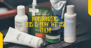 Moisturizers: This Is How We Use Them!