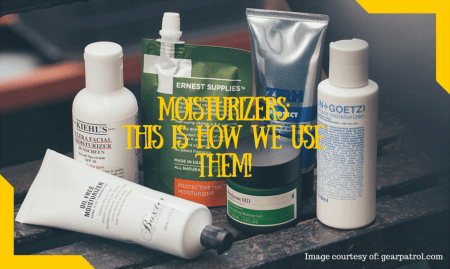 Moisturizers- This Is How We Use Them!POST