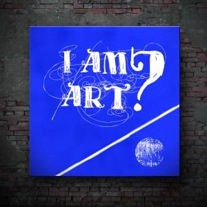 I Am Art?