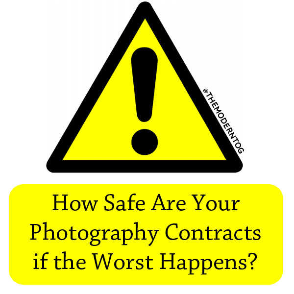 How Safe Are Your Photography Contracts if the Worst Happens? - photography contracts