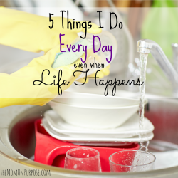 5 Things I Do Every Day even when Life Happens