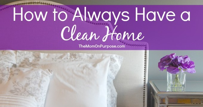 How to Always Have a Clean Home
