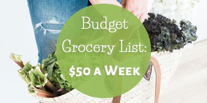 Budget Grocery List $50 a Week for Two Adults - The (mostly) Simple