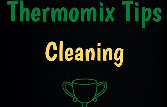 Thermomix Tips Cleaning