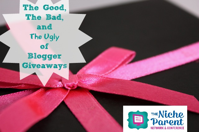 The Good, The Bad and The Ugly of Blogger Giveaways ~ TheNicheParent.com