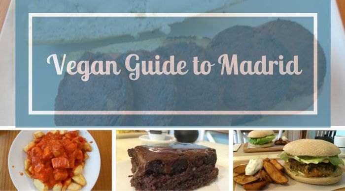 Vegan Guide To Madrid The Nomadic Vegan
