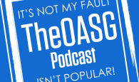 The OASG Podcast Episode 7–The Kickstarter That Must Not Be Named