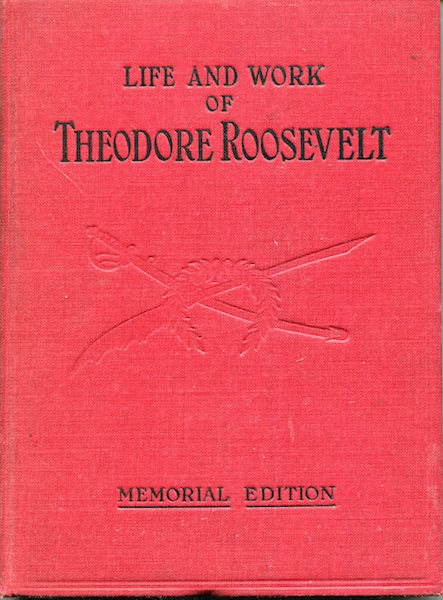 Life And Work Of Theodore Roosevelt, Typical American, Patriot - Work Articles
