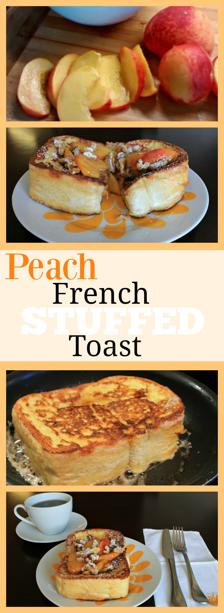 Peach Stuffed French Toast Recipe - Foodie Friday - The Olive Blogger