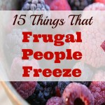 15 Things That Frugal People Freeze