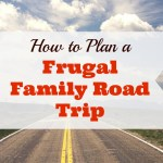 Planning a Frugal Family Road Trip