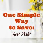 One Simple Way to Save (Just Ask!)