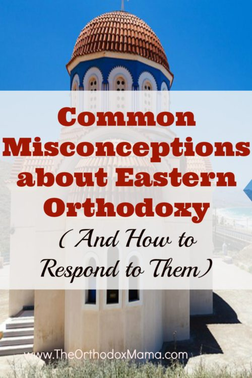 Common Misconceptions about Eastern Orthodoxy