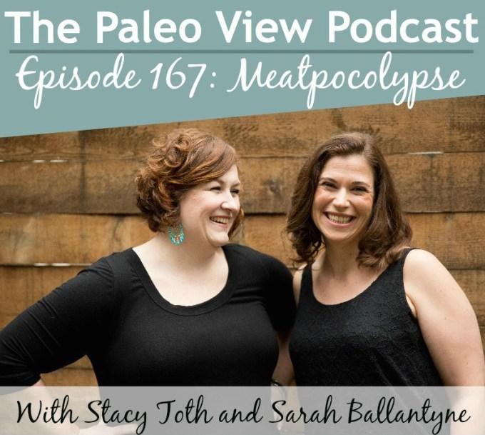 The Paleo View TPV 167 Meatpocolypse