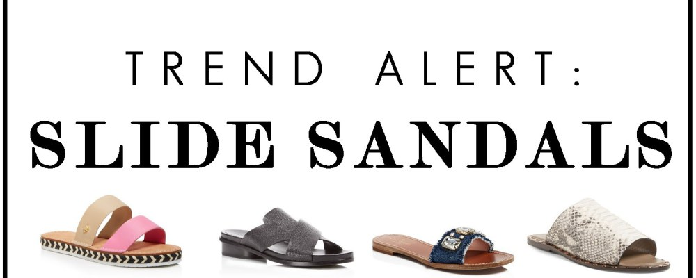 TREND ALERT: Slide Sandals