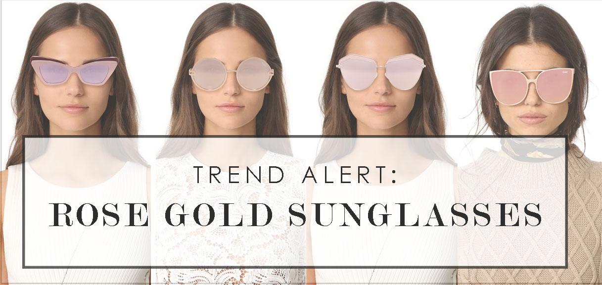 TREND ALERT: Rose Gold Sunglasses