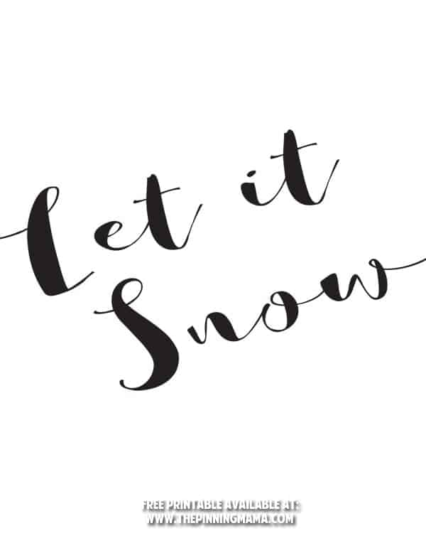 Let it Snow Free Printable + SVG Cut File \u2022 The Pinning Mama
