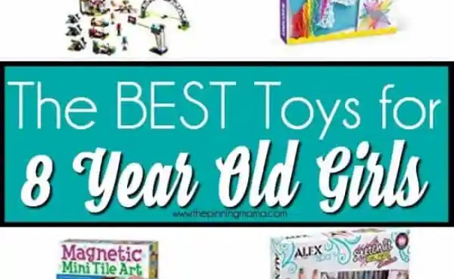 Toys For 8 Year Old Girls The Pinning Mama