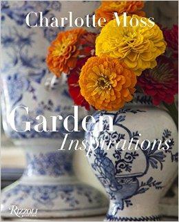 Charlotte Moss Garden Inspirations