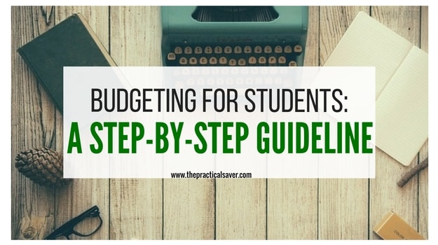 Budgeting For Students A Step-By-Step Guideline - The Practical Saver