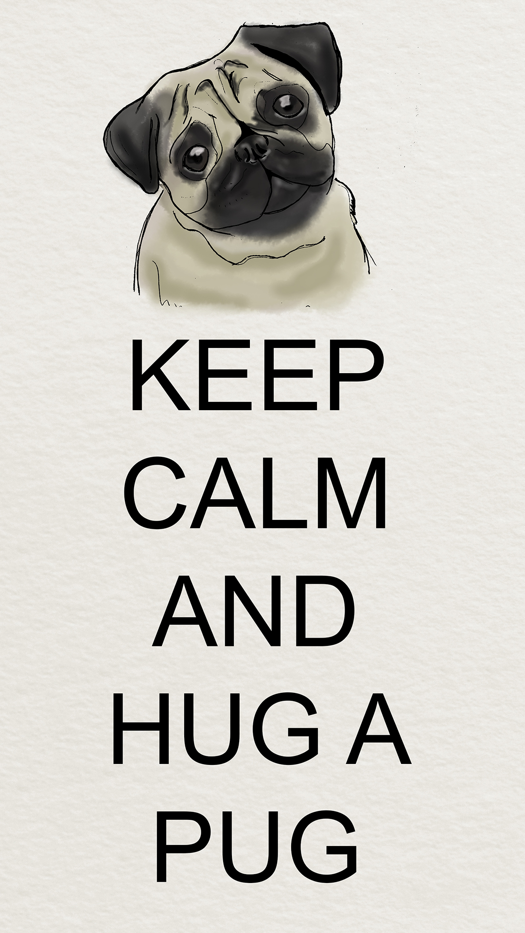 Cute Wallpapers Iphone 6 Plus Phone Wallpaper Keep Calm And Hug A Pug The Pug Diary