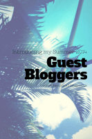Introducing My Summer 2014 Guest Bloggers!