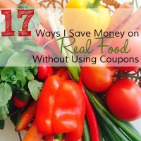 17 Ways I Save Money on Real Food (Without Coupons)!